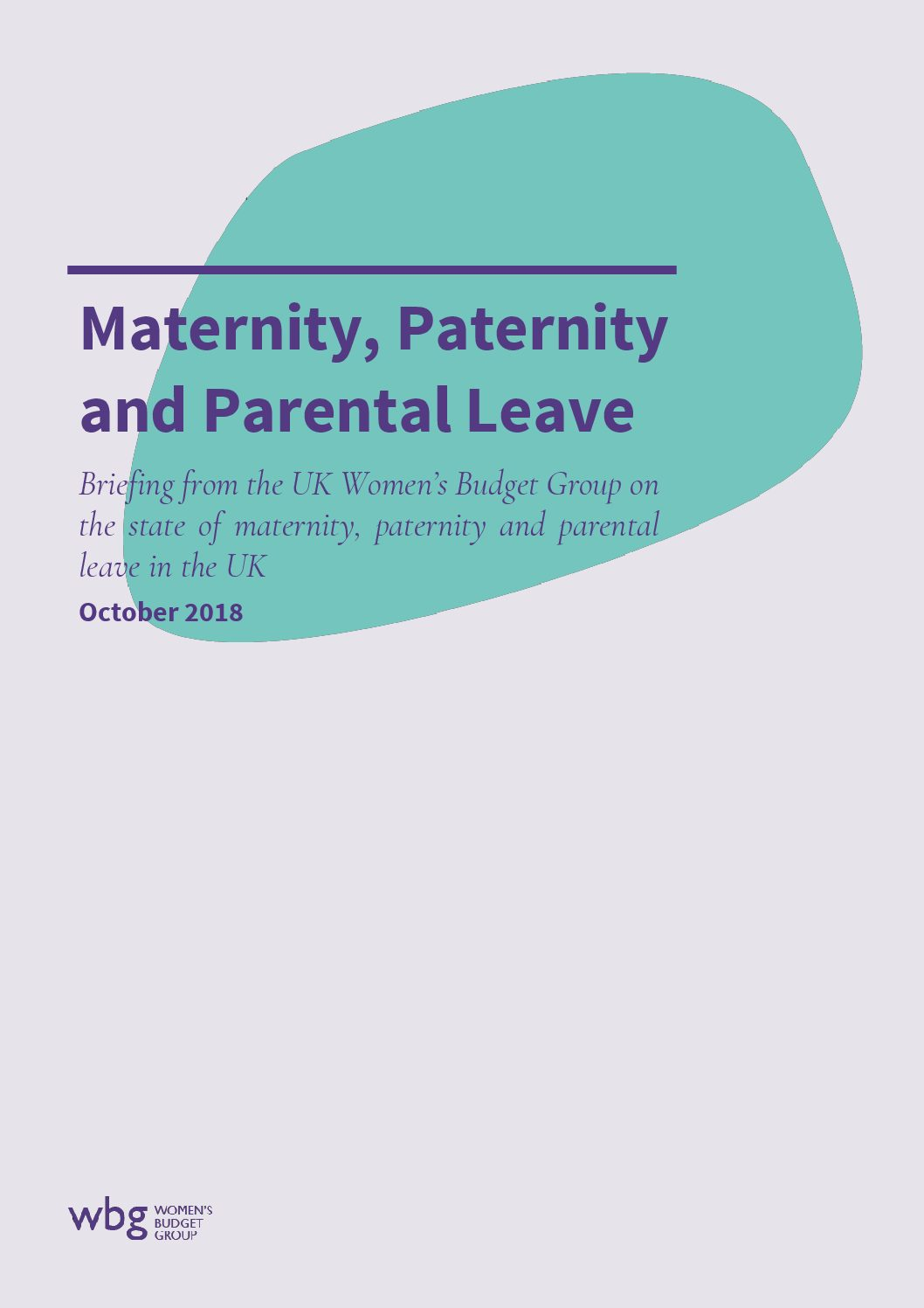2018 WBG Briefing: Maternity, Paternity and Parental Leave