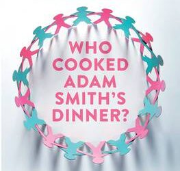 Who Cooked Adam Smith's Dinner? A review
