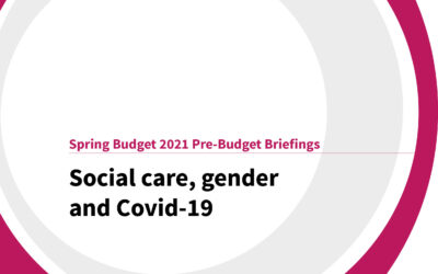 Spring Budget 2021: Social care, gender and Covid-19